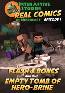 Flash and Bones and the Empty Tomb of Herobrine