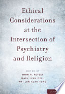 Ethical Considerations at the Intersection of Psychiatry and Religion Book