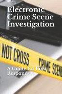 Electronic Crime Scene Investigation