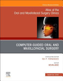 Guided Oral and Maxillofacial Surgery an Issue of Atlas of the Oral   Maxillofacial Surgery Clinics  Volume 28 2