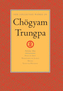 The Collected Works of Chögyam Trungpa: Born in Tibet ; Meditation in action ; Mudra ; Selected writings