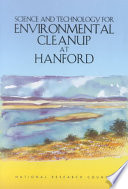 Science and Technology for Environmental Cleanup at Hanford