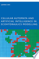 Cellular Automata and Artificial Intelligence in Ecohydraulics Modelling