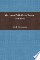 Greenwood s Guide for Tutors  3rd Edition