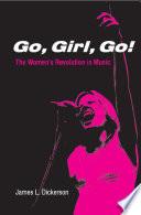 Go, Girl, Go!: The Women's Revolution in Music
