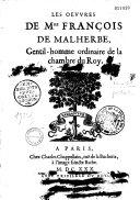 Les Oeuvres de Mre François de Malherbe, Gentil-homme ordinaire de la chambre du Roy