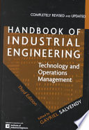 """Handbook of Industrial Engineering: Technology and Operations Management"" by Gavriel Salvendy, Institute of Industrial Engineers, Knovel (Firm)"