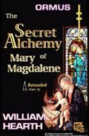 ORMUS The Secret Alchemy of Mary Magdalene ~ Revealed ~ [Part A]