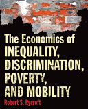 The Economics of Inequality  Discrimination  Poverty  and Mobility