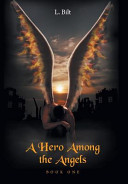 Pdf A Hero Among the Angels - Book One