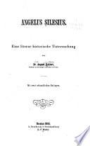 Angelus Silesius; eine literar-historische Untersuchung; mit zwei urkundlichen Beilagen