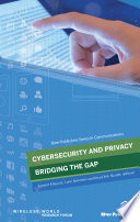Cybersecurity And Privacy Bridging The Gap