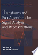 Transforms and Fast Algorithms for Signal Analysis and Representations Book