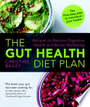 """""""The Gut Health Diet Plan: Recipes to Restore Digestive Health and Boost Wellbeing"""" by Christine Bailey"""