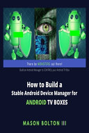 How to Build a Stable Android Device Manager for Android TV Boxes