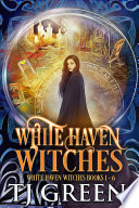 White Haven Witches Books 1 - 6