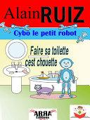 Cybo, le petit robot, faire sa toilette, c'est chouette ! Pdf/ePub eBook