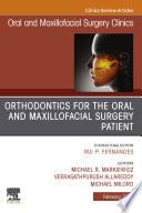 Orthodontics for Oral and Maxillofacial Surgery Patient  An Issue of Oral and Maxillofacial Surgery Clinics of North America  E Book