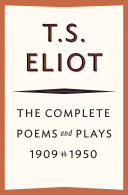 The Complete Poems and Plays  1909   1950