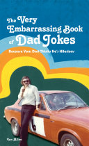 The VERY Embarrassing Book of Dad Jokes Pdf/ePub eBook