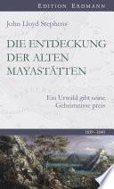 Die Entdeckung der alten Mayastätten