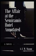 The Affair At The Semiramis Hotel Annotated