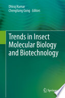 Trends in Insect Molecular Biology and Biotechnology