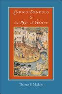 Enrico Dandolo and the Rise of Venice