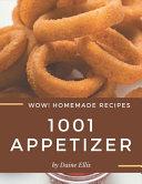 Wow  1001 Homemade Appetizer Recipes