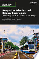 Adaptation Urbanism and Resilient Communities Book