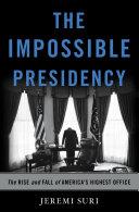 The Impossible Presidency [Pdf/ePub] eBook