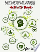 Mindfulness Activity Book for Kids