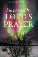 Surprised by the Lord's Prayer [Pdf/ePub] eBook