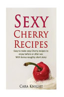 Sexy Cherry Recipes