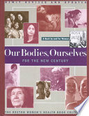 Our Bodies, Ourselves for the New Century  : A Book by and for Women