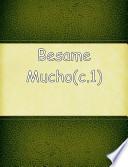 Besame mucho  : Kiss me much