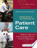 """Pierson and Fairchild's Principles & Techniques of Patient Care E-Book"" by Sheryl L. Fairchild, Roberta Kuchler O'Shea, Robin Washington"