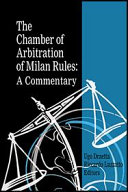 The Chamber of Arbitration of Milan Rules: A Commentary