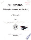 The Executive  Philosophy  Problems  and Practices