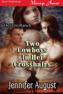 Two Cowboys in Her Crosshairs [Hellfire Ranch 1]