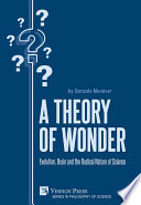 A Theory of Wonder  Evolution  Brain and the Radical Nature of Science
