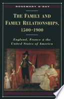 The Family and Family Relationships, 1500-1900