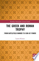 The Greek and Roman Trophy