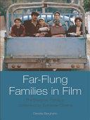 Far Flung Families in Film  The Diasporic Family in Contemporary European Cinema