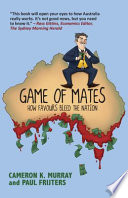 """Game of Mates: How favours bleed the nation"" by Cameron Murray, Paul Frijters"