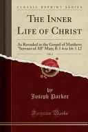 The Inner Life Of Christ Vol 2
