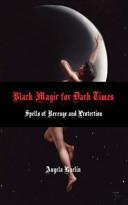 Black Magic for Dark Times