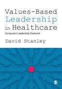 Values Based Leadership in Healthcare