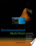 Environmental Nutrition  Understanding the Link between Environment  Food Quality  and Disease