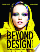 """Beyond Design: The Synergy of Apparel Product Development"" by Sandra Keiser, Myrna B. Garner"